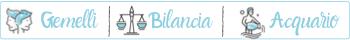 Segni d'Aria: Gemelli, Bilancia, Acquario