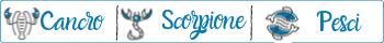 Segni d'Acqua: Cando, Scorpione, Pesci