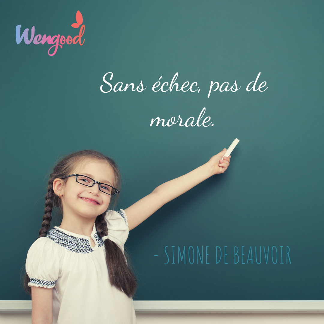 « Sans échec, pas de morale. » Simone de Beauvoir