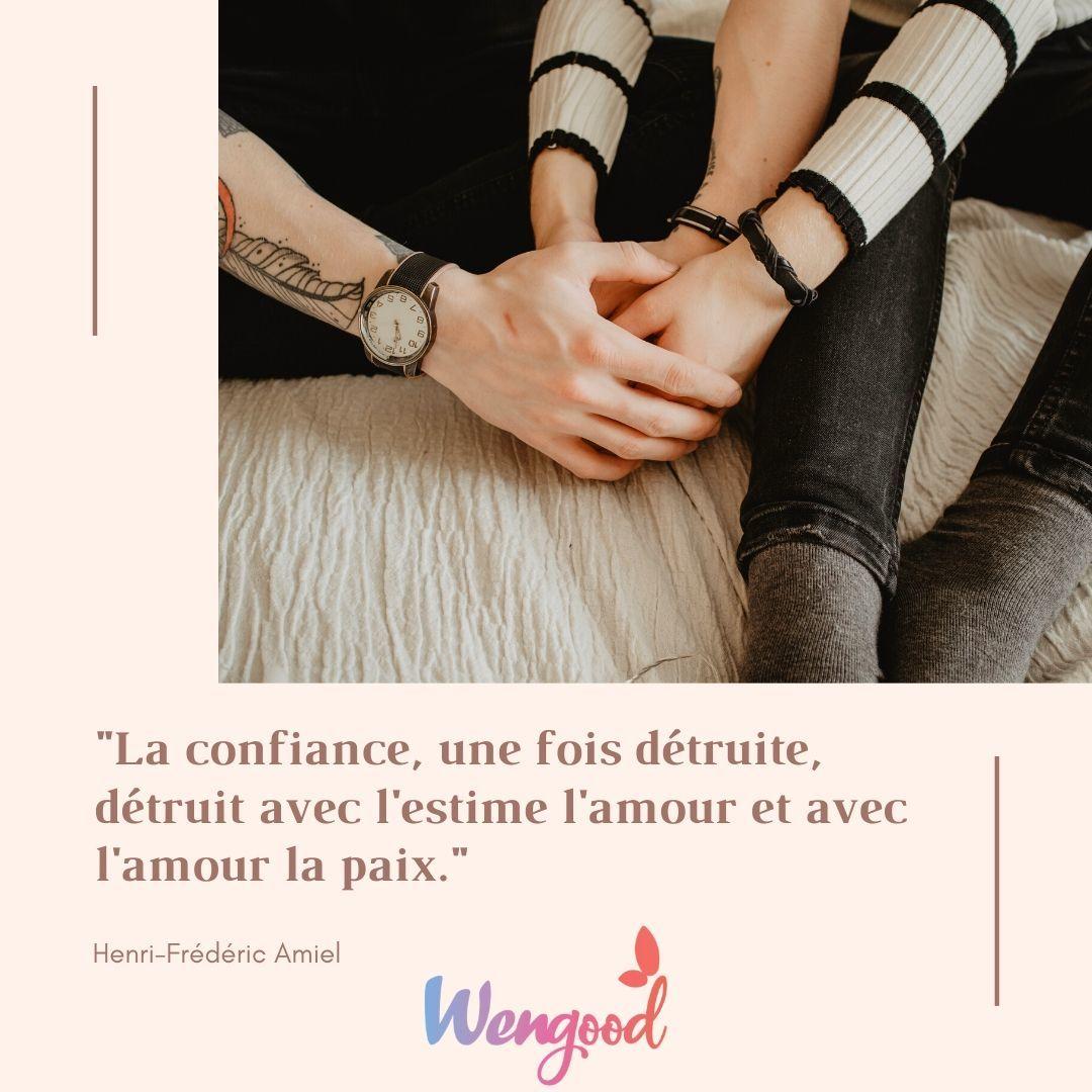 """1. """"La confiance, une fois détruite, détruit avec l'estime l'amour et avec l'amour la paix."""" Henri-Frédéric Amiel"""