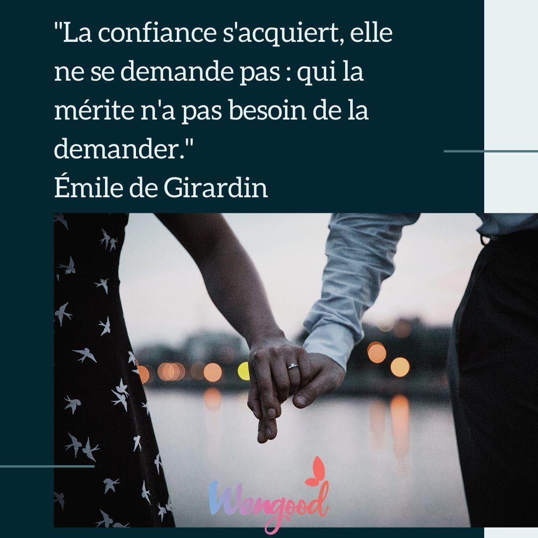 """2. """"La confiance s'acquiert, elle ne se demande pas : qui la mérite n'a pas besoin de la demander."""" Émile de Girardin"""