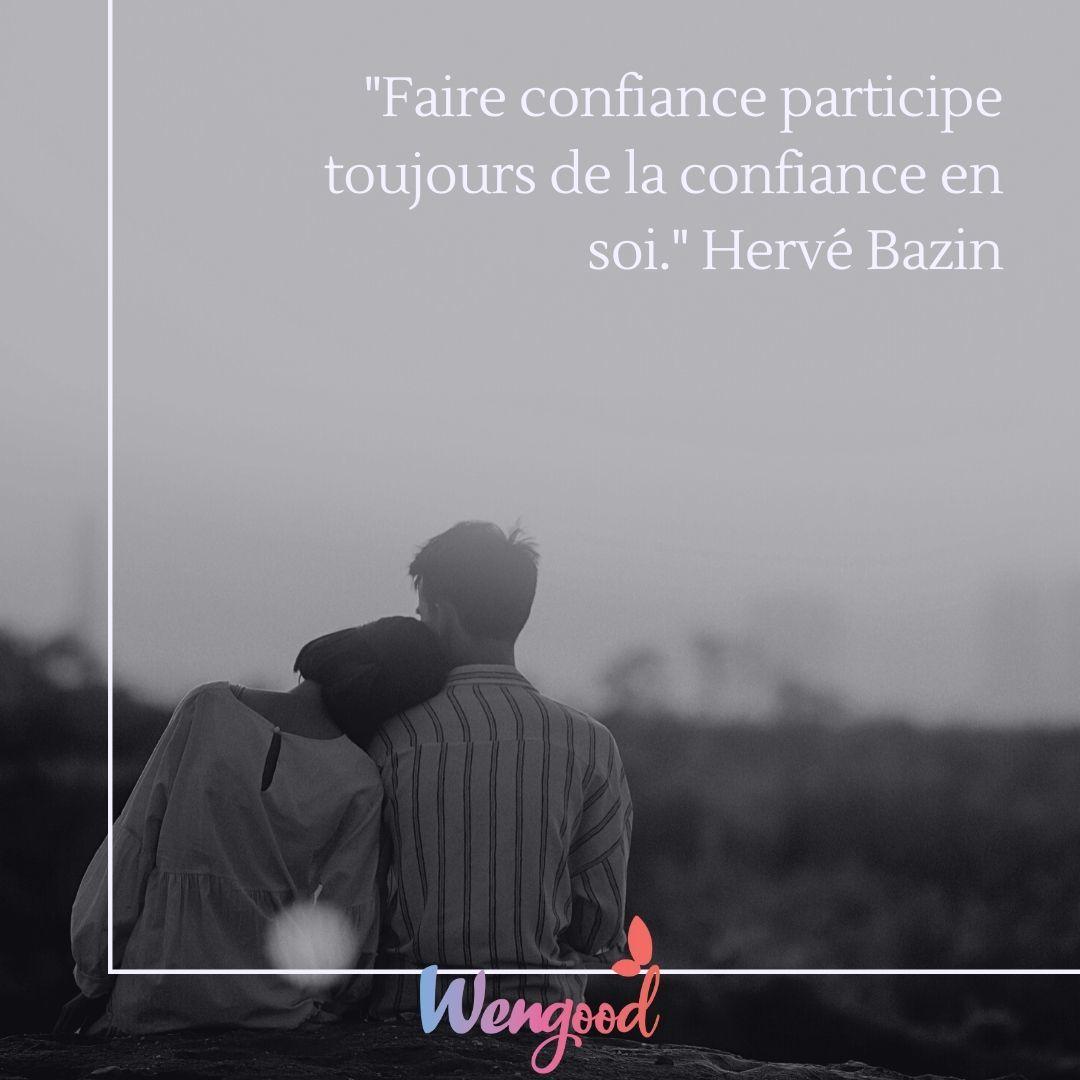 """4. """"Faire confiance participe toujours de la confiance en soi."""" Hervé Bazin"""