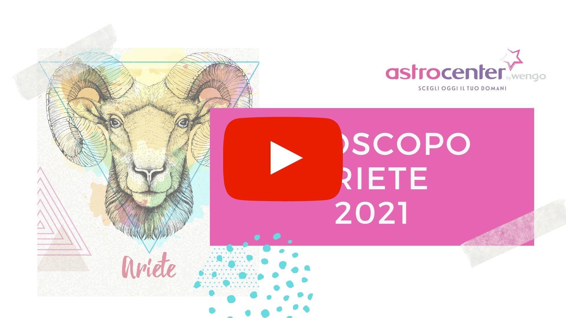 Oroscopo video Ariete 2021