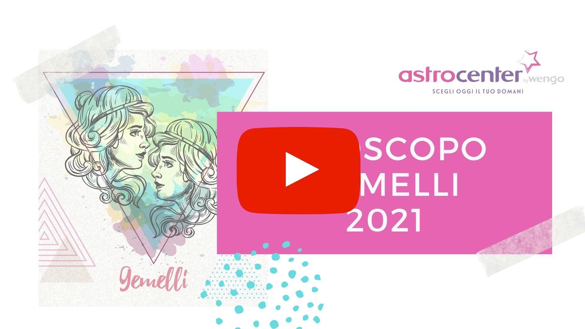 Oroscopo video Gemelli 2021