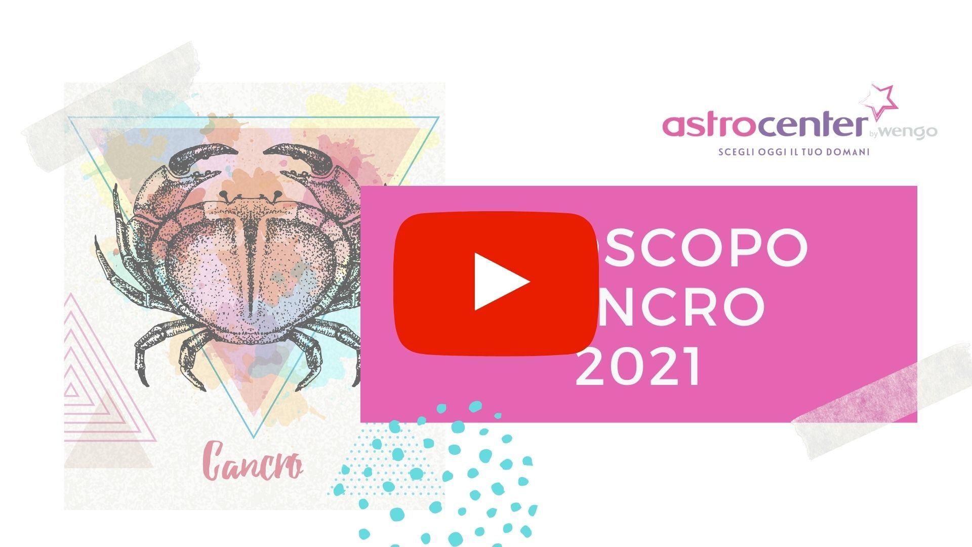 Oroscopo video Cancro 2021