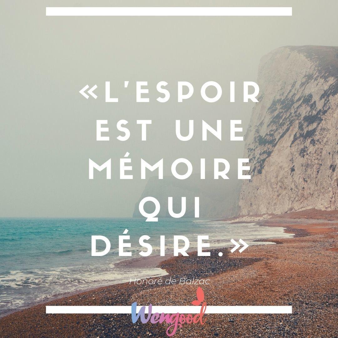 """2. """"L'espoir est une mémoire qui désire."""" Honoré de Balzac"""