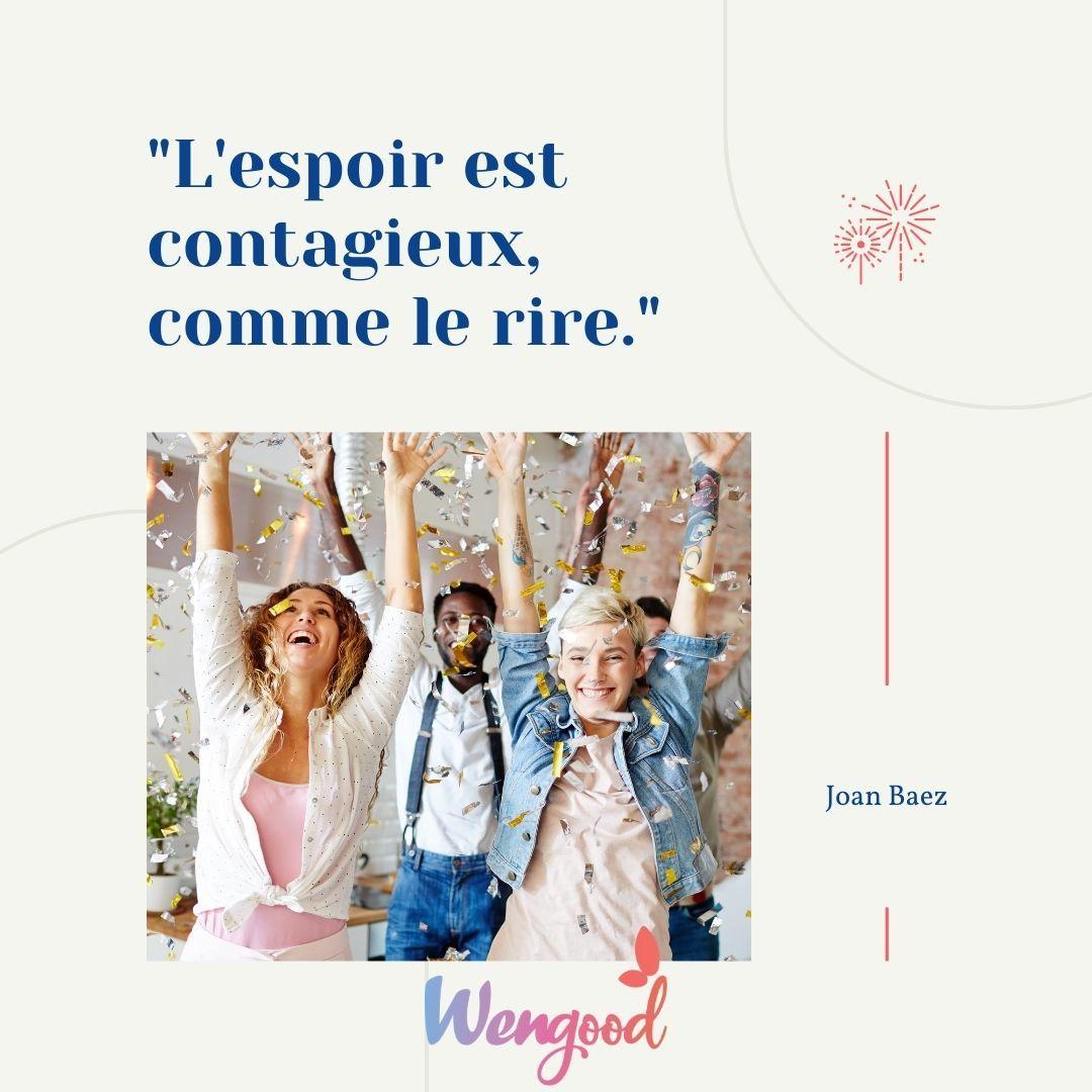 """4. """"L'espoir est contagieux, comme le rire."""" Joan Baez"""
