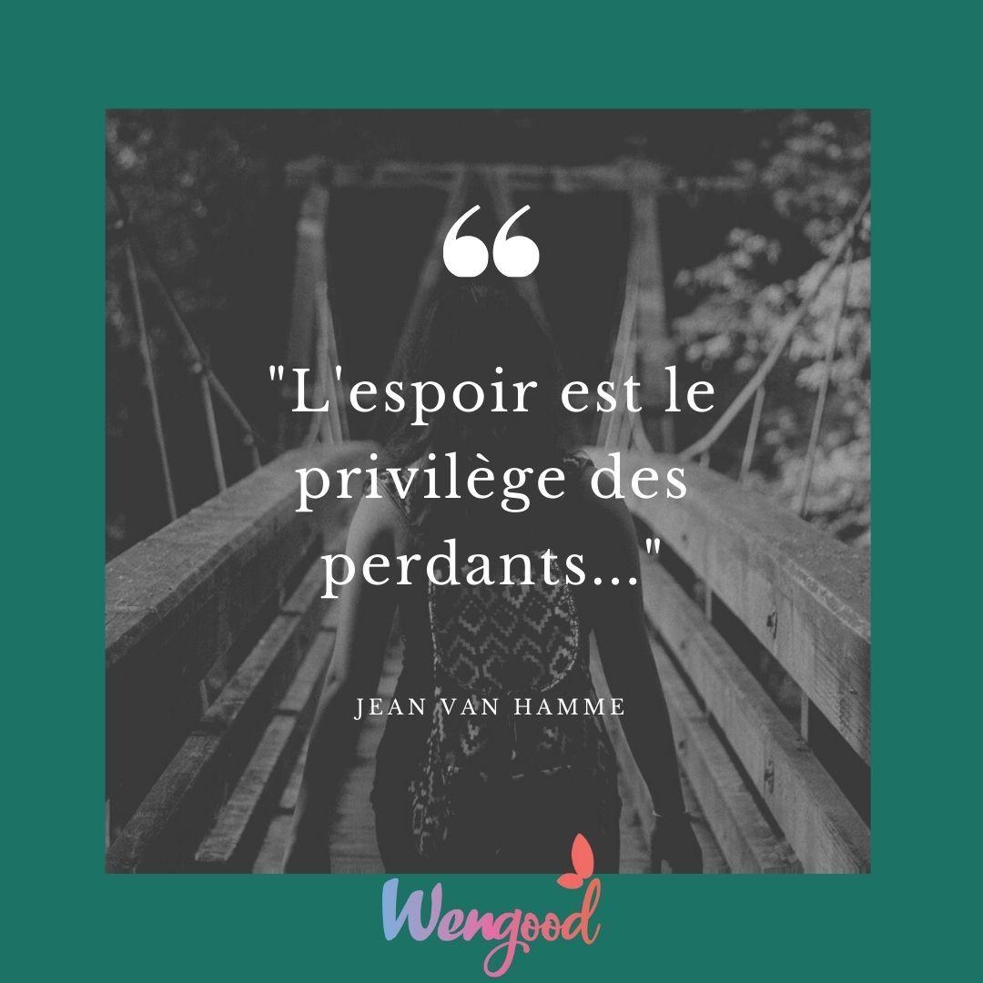 """7. """"L'espoir est le privilège des perdants..."""" Jean Van Hamme"""