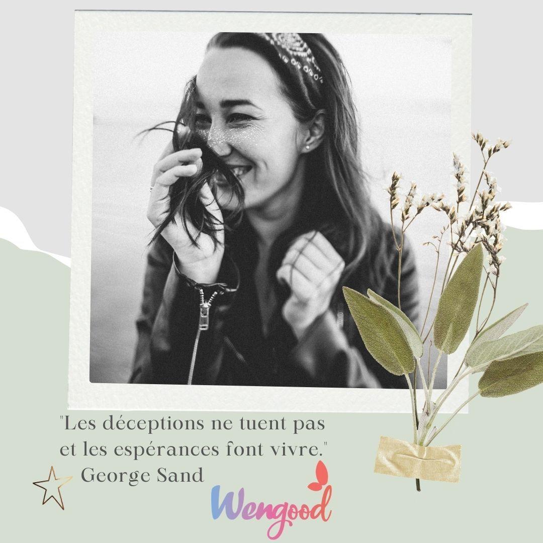 """13. """"Les déceptions ne tuent pas et les espérances font vivre."""" George Sand"""