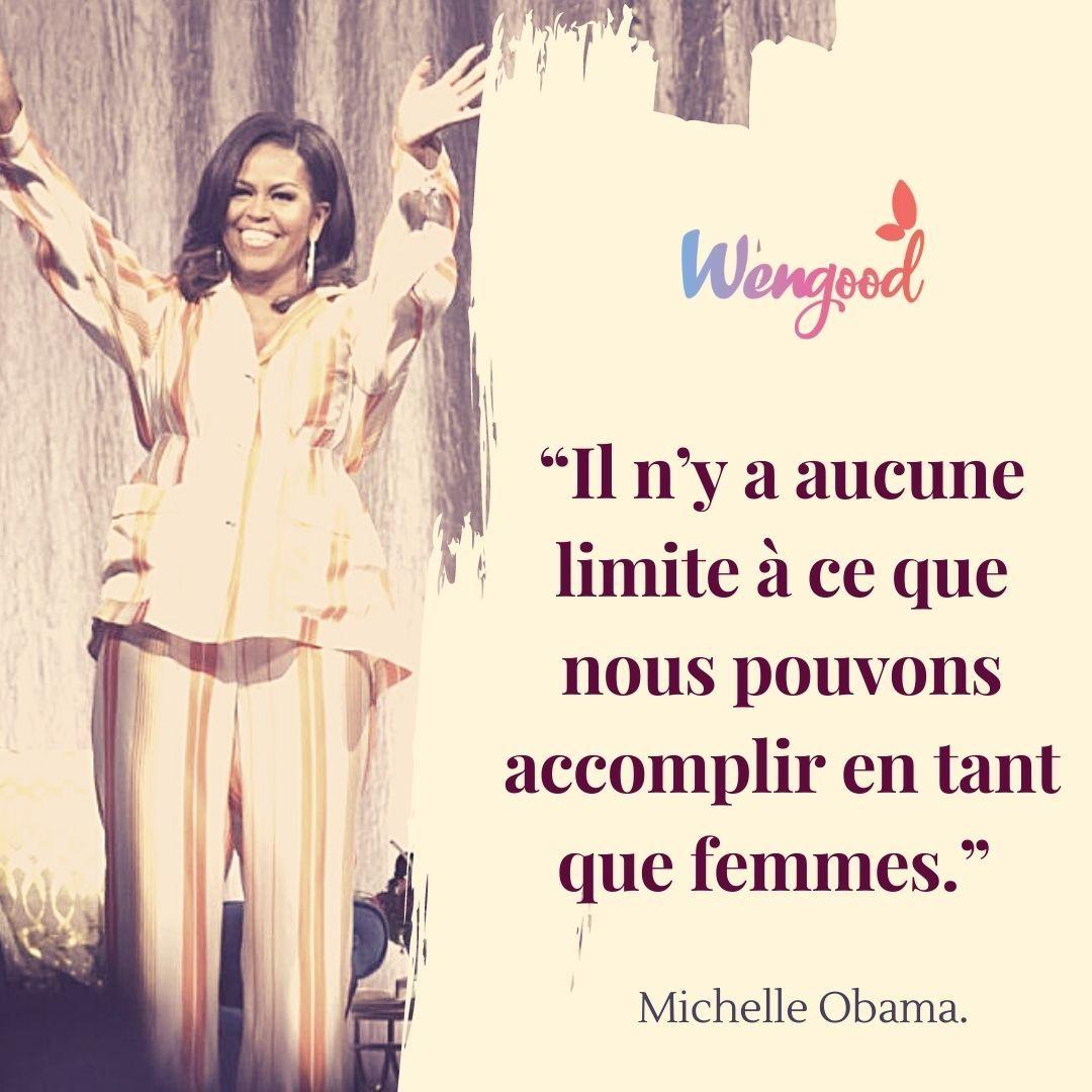 """""""Il n'y a aucune limite à ce que nous pouvons accomplir en tant que femmes."""" Michelle Obama"""
