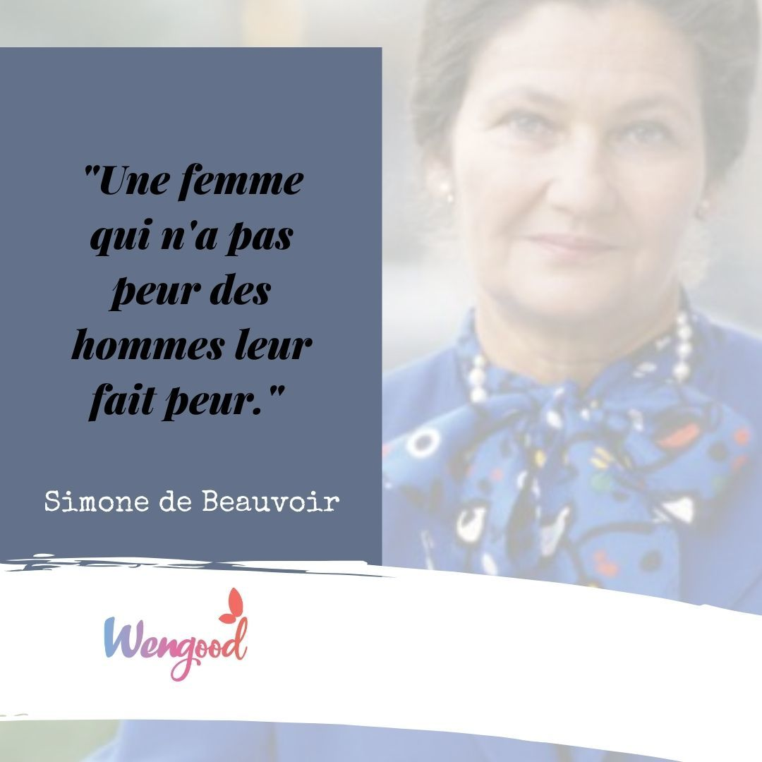 """""""Une femme qui n'a pas peur des hommes leur fait peur."""" Simone de Beauvoir"""