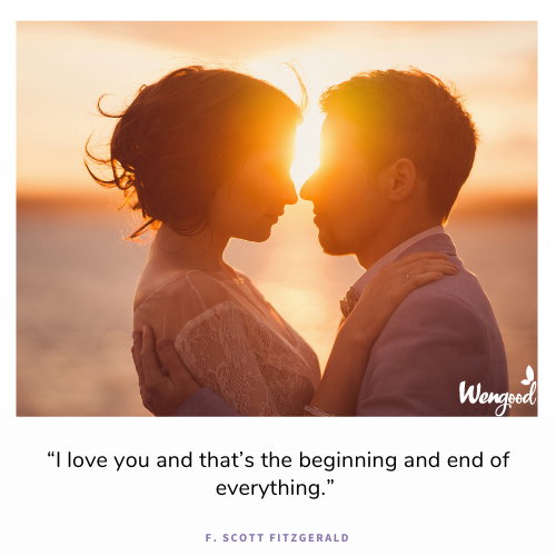 """I love you and that's the beginning and end of everything."""