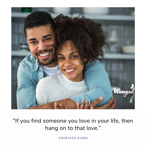 """If you find someone you love in your life, then hang on to that love."""