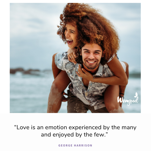 """Love is an emotion experienced by the many and enjoyed by the few."""