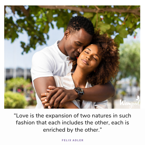 """Love is the expansion of two natures in such fashion that each includes the other, each is enriched by the other."""