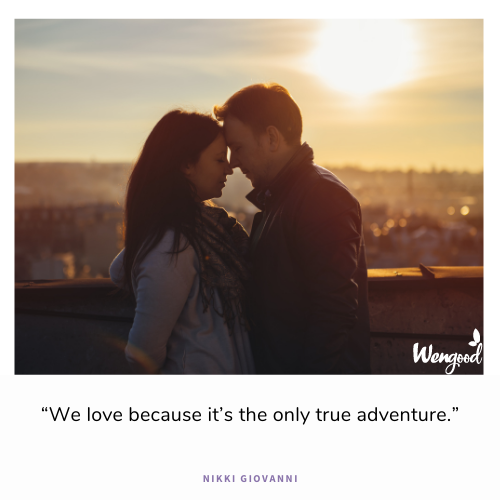 """We love because it's the only true adventure."""