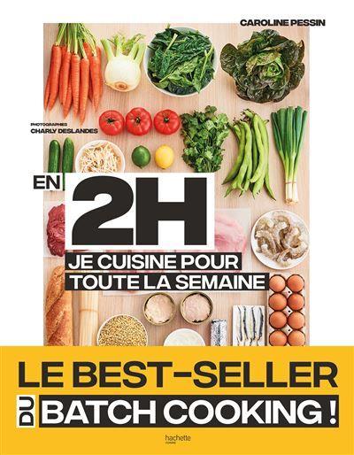 """Le best seller du batch cooking """"en 2h je cuisine pour toute la semaine"""""""