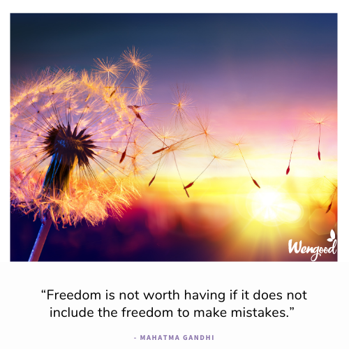 """""""Freedom is not worth having if it does not include the freedom to make mistakes."""" - Mahatma Gandhi"""