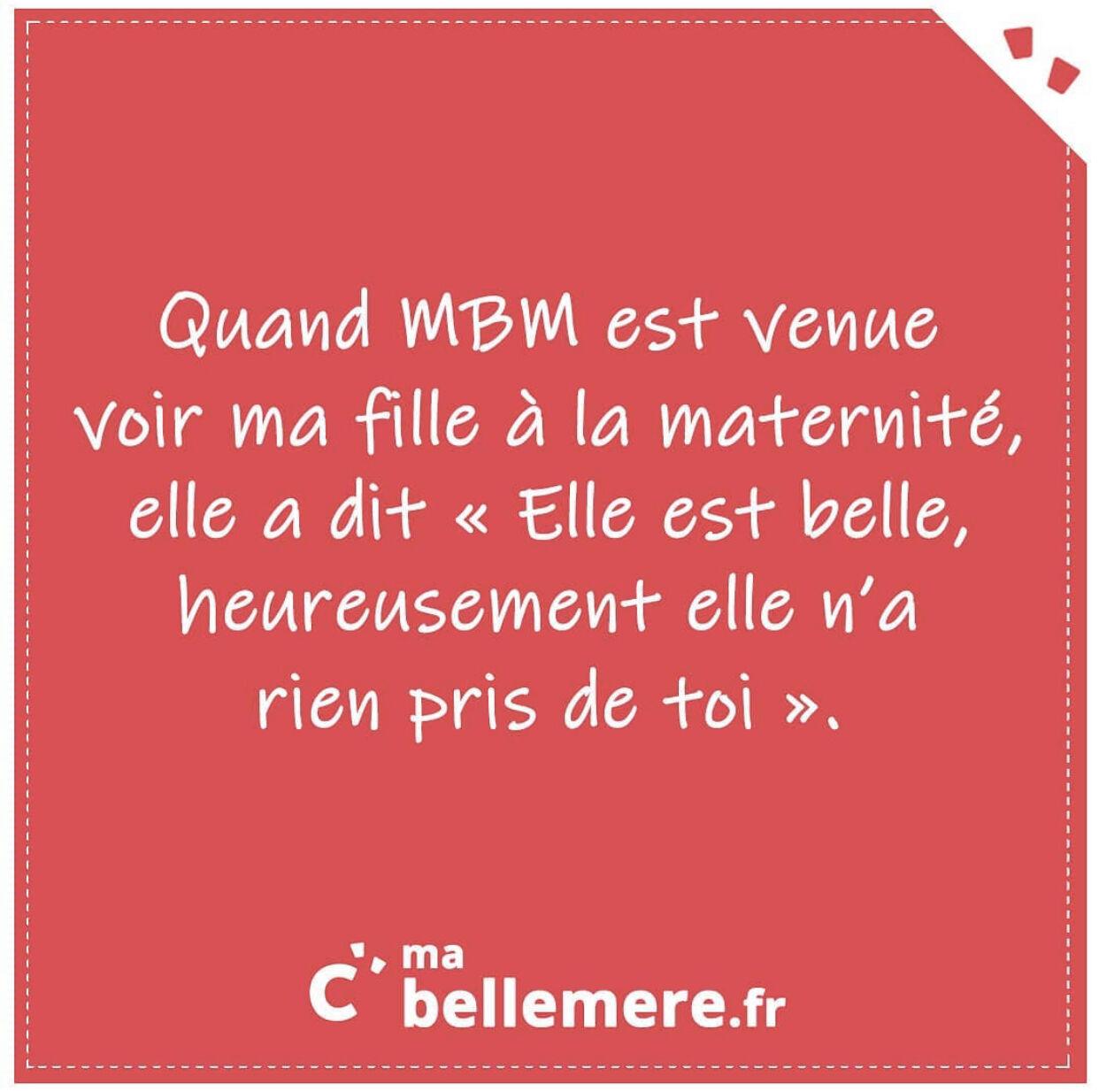 """Quand MBM est venue voir ma fille à la maternité, elle a dit """"elle est belle, heureusement elle n'a rien pris de toi""""."""