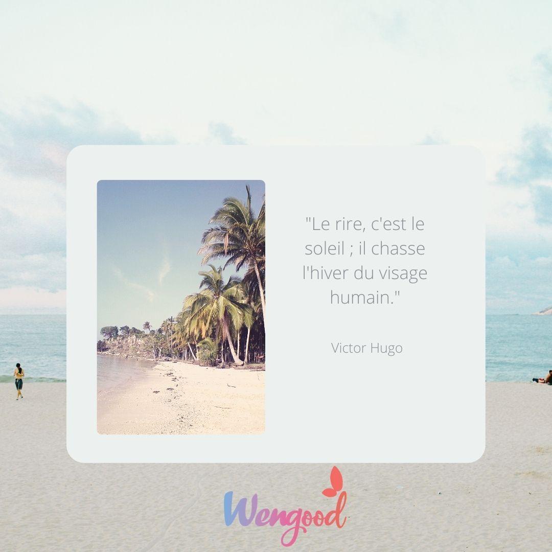"""""""Le rire, c'est le soleil ; il chasse l'hiver du visage humain."""" Victor Hugo"""