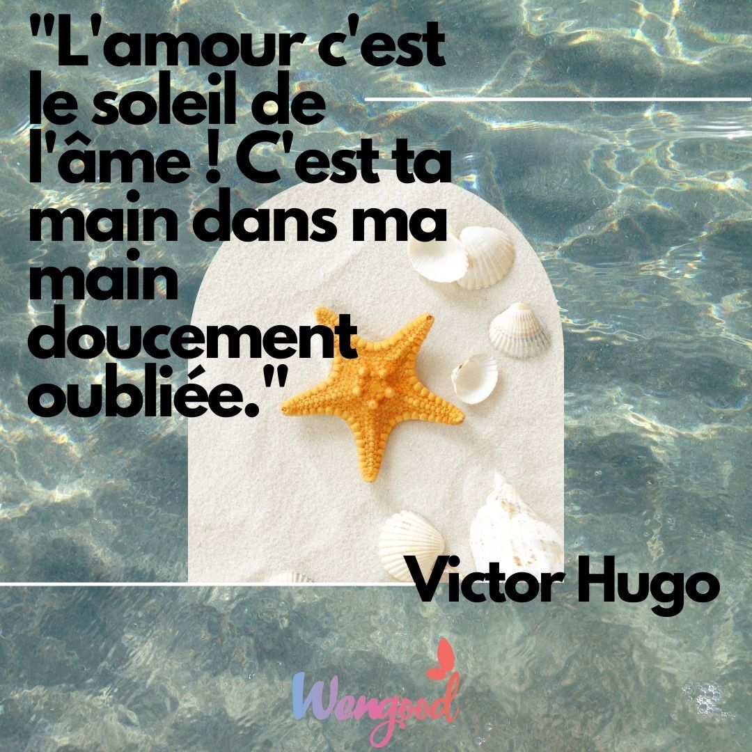"""""""L'amour, c'est le soleil de l'âme ! C'est ta main dans ma main doucement oubliée."""" Victor Hugo"""