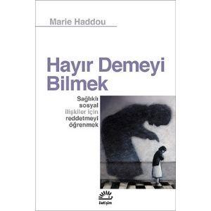 Marie Haddou - Hayır Demeyi Bilmek