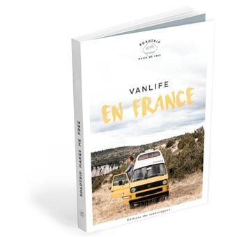 Vanlife en France de Camille Visage et Pierre Rouxel aux éditions The Roadtrippers