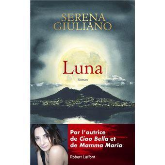 Luna de Serena Giuliano aux Éditions Robert Laffont