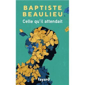 Celle qu'il attendait de Baptiste Beaulieu aux éditions Fayard