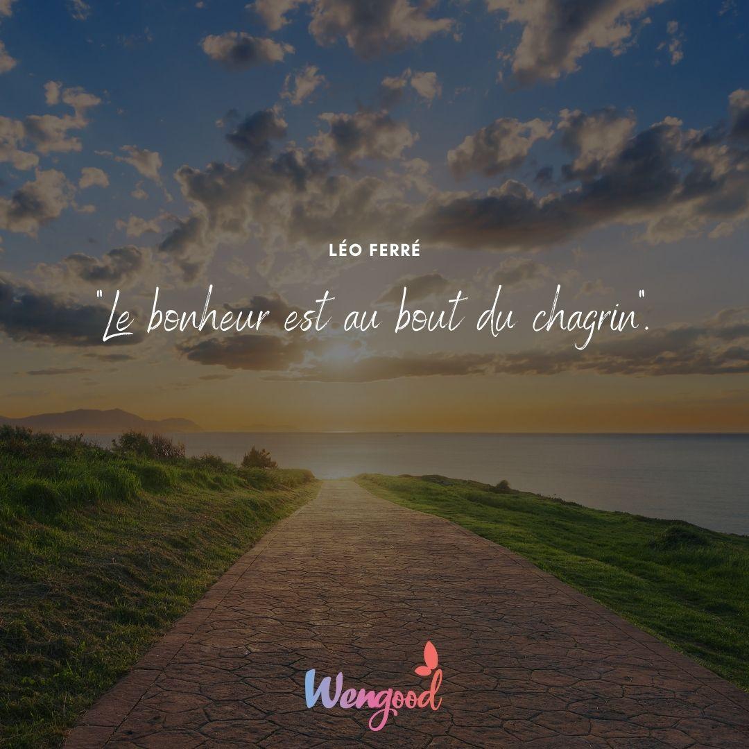 """""""Le bonheur est au bout du chagrin"""". Léo Ferré"""