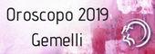 Oroscopo 2019 Gemelli